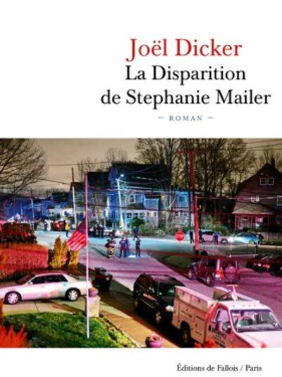 La disparition de Stéphanie Mailer (Joël Dicker), chronique de lecture