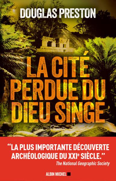 La cité perdue du Dieu Singe (Douglas Preston), chronique de lecture