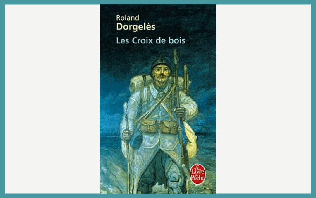 Les Croix de bois – Roland Dorgelès