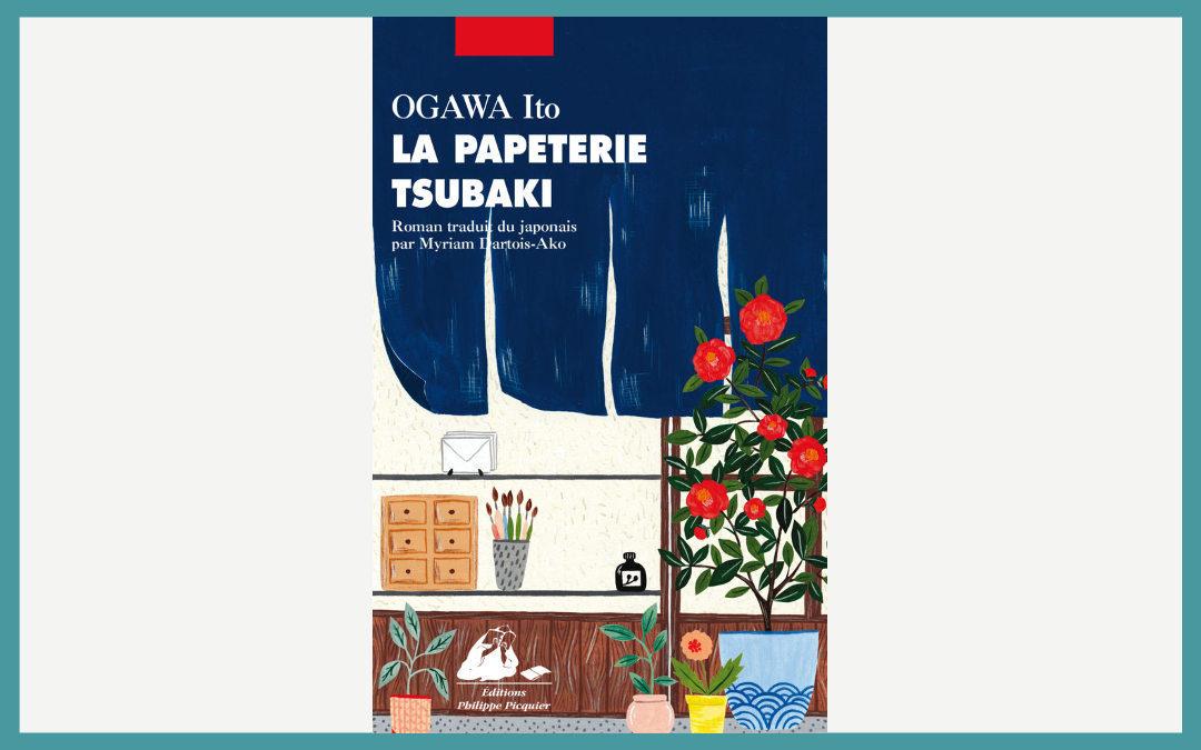 Être écrivain public : La Papeterie Tsubaki (Ogawa Ito)