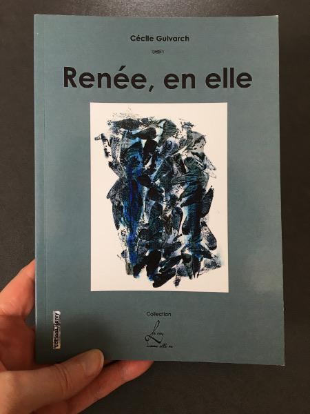 Renée, en elle de Cécile Guivarch
